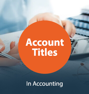 What Are the Account Titles in Accounting