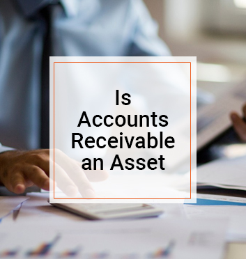 Is Accounts Receivable an Asset